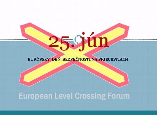 25. jún - Európsky deň bezpečnosti nažel. priecestiach